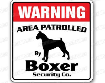 Boxer  Security Sign Area Patrolled By Pet Signs