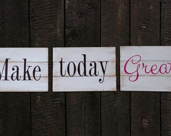 Hand-painted wood signs, Make today great