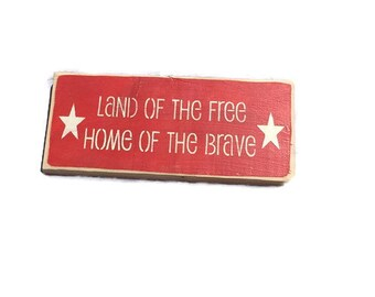 Land Of The Free Home Of The Brave - Land Of The Free Because Of The Brave - Patriotic Wood Signs - Military Gifts -Independence Day