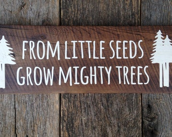 From Little Seeds Grow Mighty Trees: Hand-Painted Sign on Reclaimed Barnwood Lumber