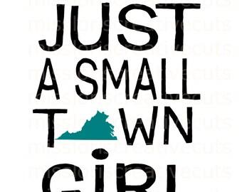Just a small town girl virginia  SVG Cut file  Cricut explore filescrapbook vinyl decal wood sign cricut cameo Commercial use