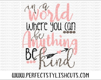 Be Anything, Be Kind SVG, DXF, EPS, png Files for Cutting Machines Cameo or Cricut - Svg Sayings, Svg Quotes, Girl Svg, Religious Svg