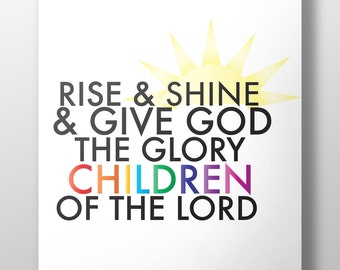 Sun Shine,Christian song lyrics,Christian morning print,Morning print,Rise and Shine and give God the glory,Christian song print, #L142