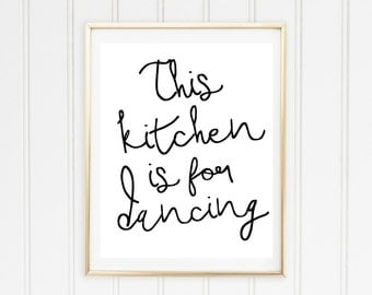 This Kitchen Is For Dancing Print // Printable Poster // Home Decor // Kitchen Decor
