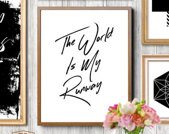The world is my runway fashion print fashion gift fashion wall art fashion poster