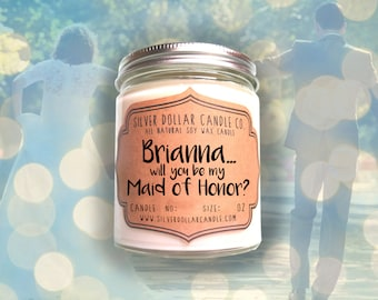 PERSONALIZED Maid of Honor Gift | Will you be my Maid of Honor gift, Bridesmaids Candle, personalized gift, soy candle, Maid of Honor gifts