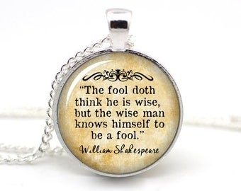 Shakespeare Necklace, 'The fool doth think he is wise', William Shakespeare Jewelry, As You Like It, Shakespeare Quote