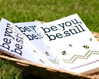 Be You, Be Still Mindfulness Journal for Kids