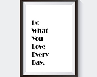 Do what you love everyday quote digital print