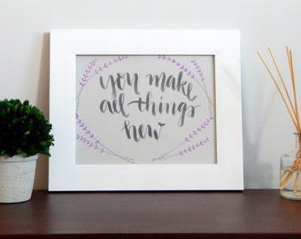 You make all things new print, modern calligraphy, brush calligraphy, wall art 8x10