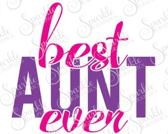 Best Aunt Ever Cut File Aunt Gift Auntie Mother Sister Present Cool Aunt  Clipart Svg Dxf Eps Png Silhouette Cricut Cut File Commercial Use