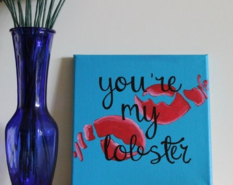 You're My Lobster, Friends TV Show, TV Show Art, 90s, Ross and Rachel, Quote Canvas, Quote Painting, Love Art, Acrylic Painting, 8x8 Canvas