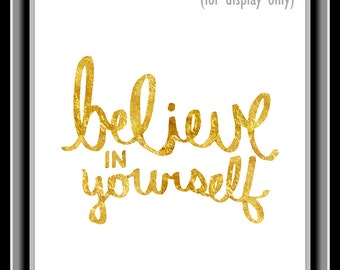 Believe In Yourself Gold Foil Motivational Typography Poster Print 8 x 10 inch Instant Download (1063) Printable Gift, Modern Word Art