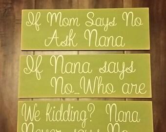 If Mom Says No Ask Nana
