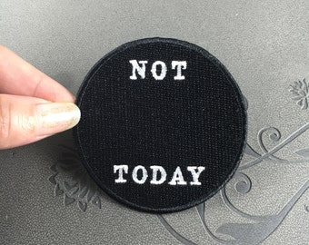 patch!patches!Personality patch NOT TODAY embroidered patch punk patch iron on patch sew on patch