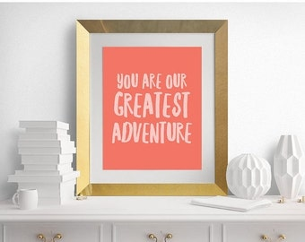 30% OFF Nursery Wall Art, Nursery Print, You Are Our Greatest Adventure, Coral Nursery, Coral Art, Nursery, 8x10 - INSTANT DOWNLOAD - Buy2Ge