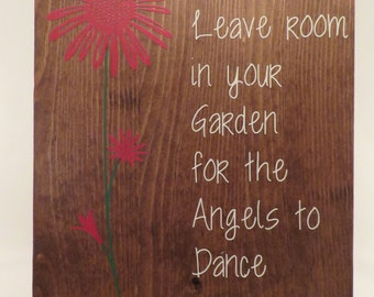 Leave Room In Your Garden for the Angels to Dance - Wood Sign - Patio, Porch, Deck Decor