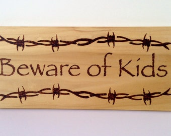 Beware of kids wood sign - funny wood sign - wood burned sign - funny saying