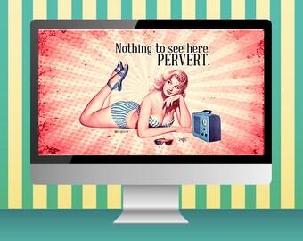 Desktop wallpaper, Vintage Retro Nothing to see Pervert, Computer background, iMac wallpaper screen, Laptop Wallpaper, PC Wallpaper