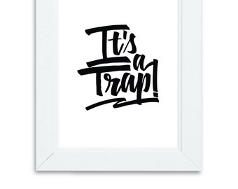 Its a Trap Print, Star Wars, Digital Download, Art Print