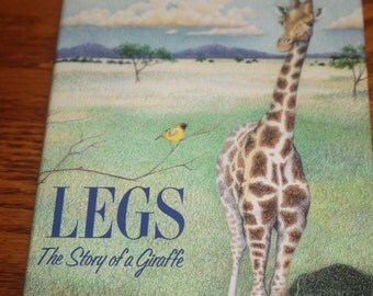 Legs - The Story of A Giraffe - 1991 - Giraffe Picture Book - Chapter Book - Animal Books