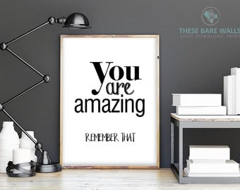 Printable Wall Art, You Are Amazing Remember That, Size 8x10