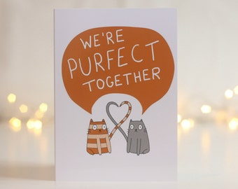 We're Purfect Together Card - Cats - Humour - Pun - Funny Card