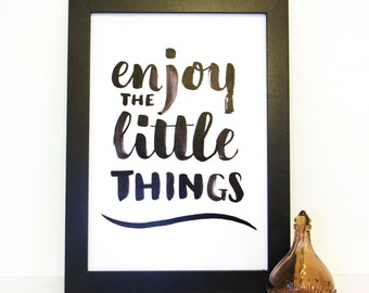 Enjoy the Little things typography print