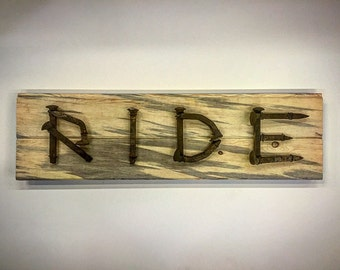 Ride Sign - Railroad Spike Sign