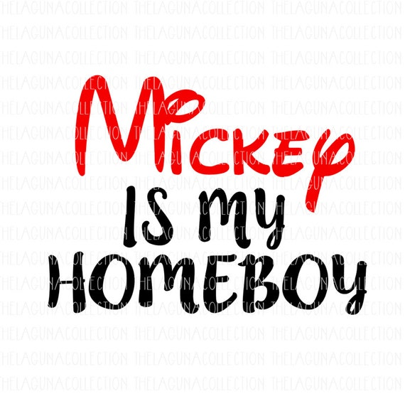 Mickey Is my Homeboy SVG Baby boy Svg by TheLagunaCollection
