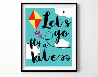 Let's Go Fly A Kite Print | Mary Poppins Print | Nursery, Children's Room Decor | Digital Download