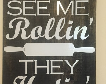 They see me rollin kitchen sign