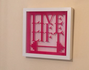Live Life Lift / Live Love Lift acrylic cut framed hanging wall quote