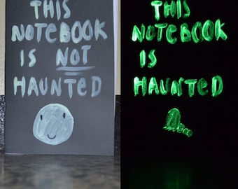 This Notebook Is (Not) Haunted - Glow in Dark Notebook A5