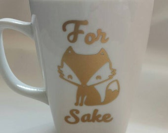 For Fox Sake Mug Decal, Fox Mug, Fox Decor, For Fox Sake Glass Decal, Wineglass, Yeti Decal
