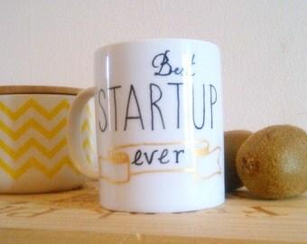 """Mug - Cup """"Best startup ever"""""""