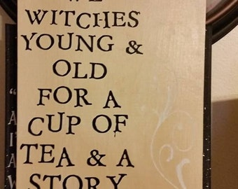 Gather We Witches Young & Old Wooden Sign