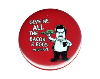 Give Me All The Bacon And Eggs You Have Button Badge Pin