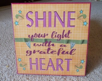 Shine Your Light With A Grateful Heart Wooden Wall Art/Sign