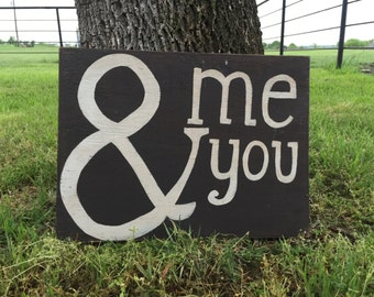 Me & You - Hand Painted Sign