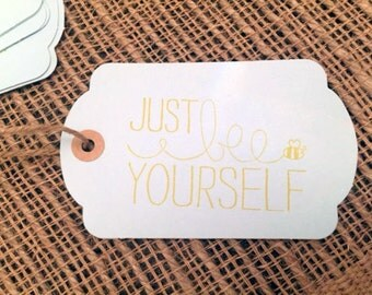 Just Bee Yourself / Gift Bag Tags / Set of 10 / Party Favor / Bag Tags