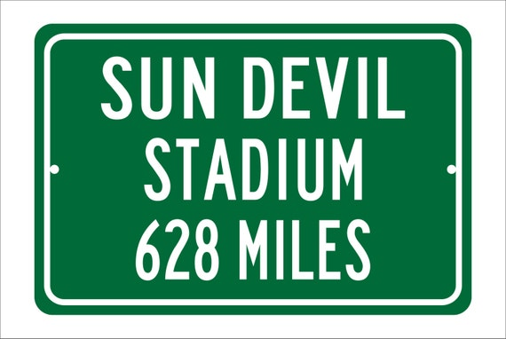 Custom College Highway Distance Sign to Sun Devil Stadium | Home of the Arizona State Sun Devils |  Sun Devil Football | ASU Football