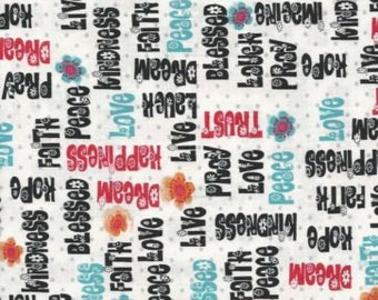 Love ,Hope,Pray on White Fabric...Blessed ,Kindness ,PeaceWords on white Quilt Fabric QT.