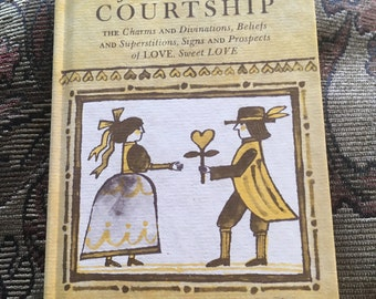 The Folklore Of Love And Courtship