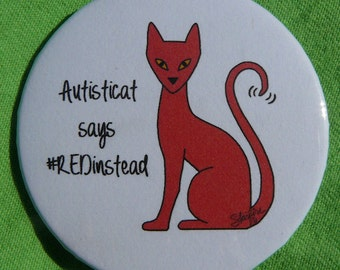 Autisticat says #REDInstead (button)