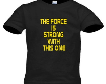 Force is Strong Infant Shirt