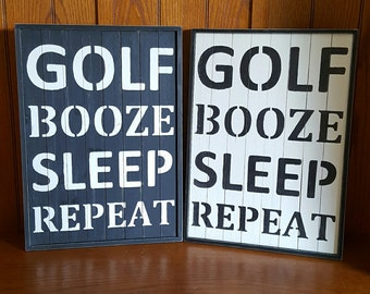 Golf, Booze, Sleep. Repeat (Golf Sign)