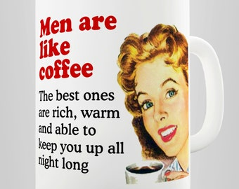 Men Are Like Coffee Ceramic Mug