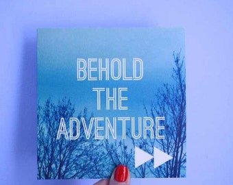 Behold the Adventure Greeting Card