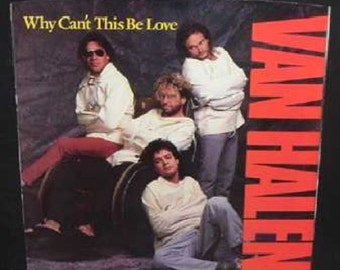 Why Can't This Be Love - VAN HALEN With Picture Sleeve 1986